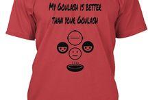 goulash Shirt!