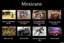 Yes! I'm Mexican  / by Jackie Burton