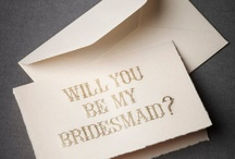 Asking My Bridesmaids / by Forever and a Recipe