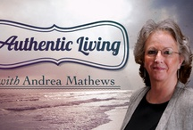 The Authentic Living Show with Andrea Mathews, Host / The Authentic Living Show airs every Wednesday at 1 pm PST / 4 pm EST.