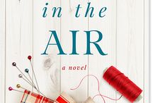 Birds in the Air: A Quilting Novel by Frances O'Roark Dowell / Reviews, articles and other items of interest concerning my novel Birds in the Air.