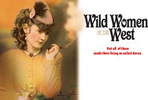 Wild Women of the West / by True West Magazine