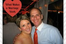 Marriage and Family / Tips for making marriage work, and the life of a mom!