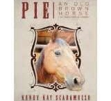 Pie an old brown horse / Pictures to do with the book Pie An Old Brown Horse (That Knows What He Is Doing)
