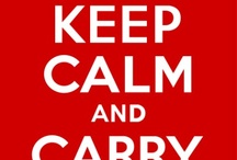 Keep Calm and... / by Maiandra