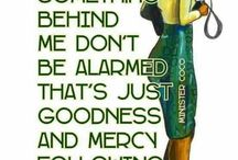 The Love Quotes Life Quotes : Goodness and mercy follow me….