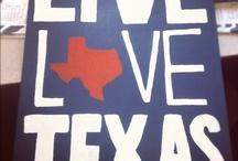 Live. Love. Texas. / by Michaela Botts