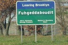 Born in Brooklyn / Brooklyn, New York -- my hometown!