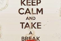 Keep clam and take a break