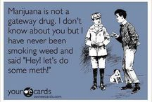 Weed Humor / We're pretty funny and think this stuff is too. We like to laugh.
