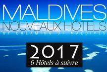 Les Nouveaux Hôtels qui ouvriront en 2017 aux Maldives