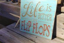 We say... / Life is better in flip flops.