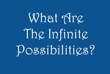 what are the infinite possibilities ?