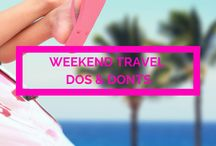 Weekend Travel Dos & Don'ts / All that important practical stuff that'll help you squeeze the most joy from your weekend away.
