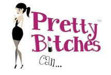 Pretty Bitches Can Product & Apparel
