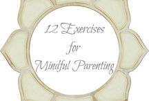 MINDFUL PARENTING 12/13 / by Debra Fales
