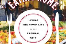 EATING ROME Living the Good Life in the Eternal City / EATING ROME, Living the Good Live in the Eternal City (St. Martins 2015). Full of stories, recipes and advice about Eating your Way Through the Eternal City.