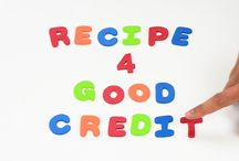 Credit and Debt / Recipe for Good Credit