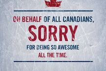 Canadian...and Proud of it / by Liza Gervais