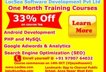 LocSea presents One Month Training Courses in Chennai / One Month Training Courses on: Android Mobile Application Development Web development using PHP & MySQL Google Adwords and Google Analytics SEO (Search Engine Optimization)  Learn More here http://www.locsea.com/googleadwordstraining/One-Month-Training-Program-on-Android-PHP-MySQL-Adwords-Analytics-and-SEO-Starts-on-14th-October-2013-.php