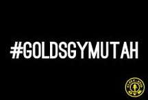 #GoldsGymUtah / by Gold's Gym Utah