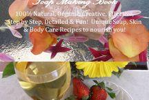 for the Lovers of Nature / 100% Real Food for the Skin Soap Recipes, Soothing, Nourishing & Rejuvenating!