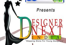 DESIGNER NEXT INDIA / This show is designed for fashion designers who after completing their course don't know where to accomplish and showcase their talents, and are unable to get proper recognition in fashion field.  One of our objectives of this event is to support the students who could not complete their education due to any financial crisis or family problems, but have inborn talent.