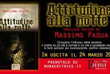 """Attitudine alla notte / """"Attitudine alla notte"""" thriller gotico di Massimo Padua"""