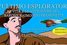 Raimondo Franchetti - L'ultimo esploratore / Vita e avventure di Raimondo Franchetti