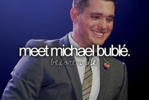 Michael Buble / by Victoria Hahn