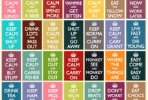 Keep Calm / by Jean Miller