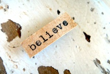 Believe / ...inspirational quotes and sayings... / by Chelle Fowler