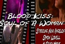 Blood Kiss: Soul of a Woman / Our feature movie now streaming on Amazon Instant Streaming. http://www.thebloodkiss.com