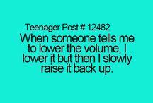 Teenager Posts / Teenage posts:)