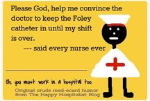 Nursing Hints and humor / by Ashley Beall