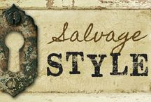 Salvage Style / A curated collection from the Salvage Style Team!