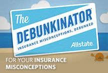 The Debunkinator / A series of insurance misconceptions...debunked!  / by Allstate Insurance