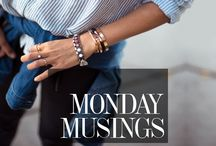 Monday Musings / Weekly musings on what's going on in the fashion world