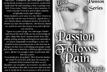 Passion Follows Pain, Book 3 of the Passion series, all new teasers. / Now I'm back to self published, I'm revising all the books from my Passion series and republishing them. These are the new teasers and the book re-releases July 11.