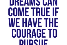 Positive Inspiration / All things that inspire me to follow my heart and pursue my dreams!  / by Courtney