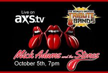 """Appearing on """"The Worlds Greatest Tribute Bands"""" / Mick Adams and The Stones will be appearing on AXS TV's, """"The Worlds Greatest Tribute Bands"""" on October, 5th, 2016"""