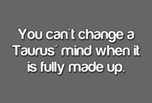 thats right am a Taurus / by Marcie beitia/r