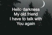 DARKNESS / Hello darkness my old friend