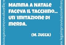 Funny quotes / by L.I.F. Lega Improvvisazione Firenze www.legaimprovvisazionefirenze.it www.facebook.com/legaimprovvisazionefirenze @lif_Firenze