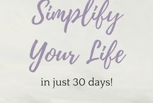 SIMPLIFY YOUR LIFE / How To Simplify Your Life | Minimalism | Declutter | Simplify Quotes | Simplify Plans | Checklists For Decluttering Your Home