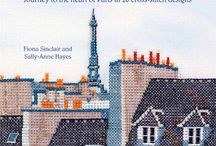 Criss Crossing Paris / Cross stitch designs and inspiration for those who love Paris, travel and cross stitch. Published by Fil Rouge Press October 2017