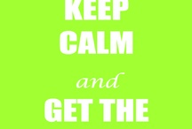 Keep Calm And... / With the avent of the new meme, we attempt to bring forward some wonderful 'Keep calms'. Like, Re-pin or comment if you relate to any!