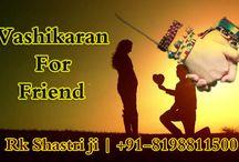 Vashikaran For Friend / We are provided best Vashikaran For Friend. Contact us our Vashikaran For Friend Specialist Astrologer Rk Shastri ji. And Get powerful Vashikaran mantra for friend ☎ +91-8198811500