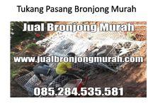 TUKANG PASANG BRONJONG 085.284.535.581