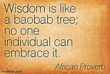 """Baobab Wisdom / """"Wisdom is like a baobab tree; no one indivual can embrace it"""" - African Proverb"""